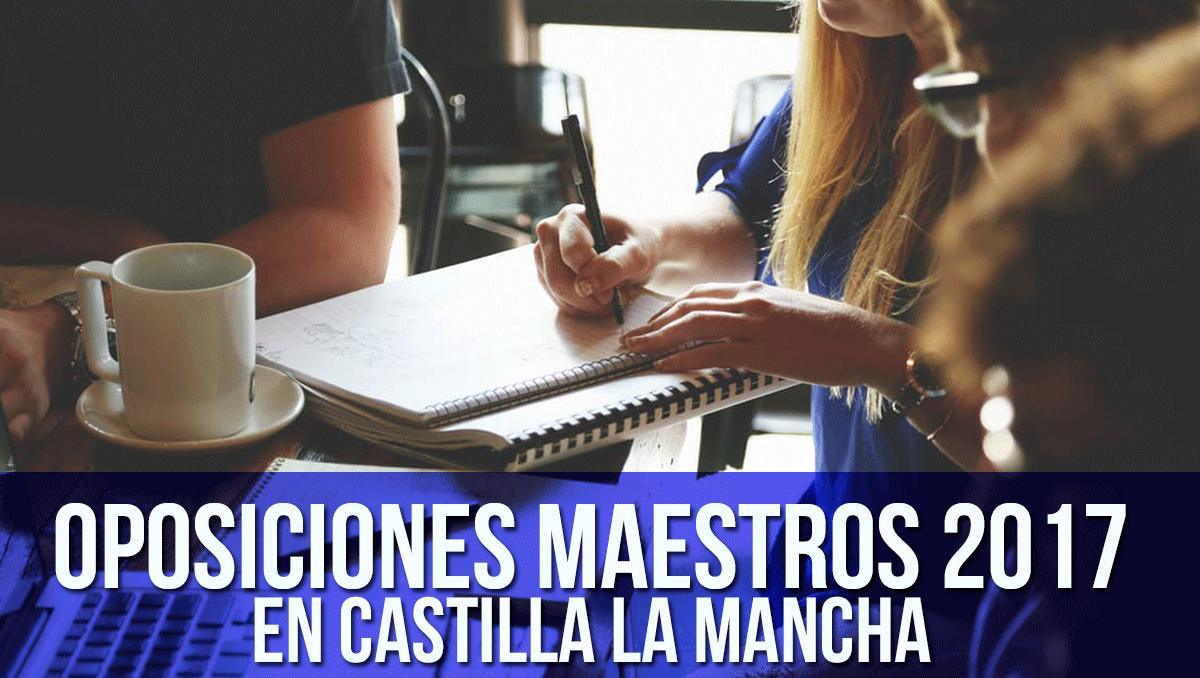 Oposiciones-maestros-2017-castilla-la-mancha