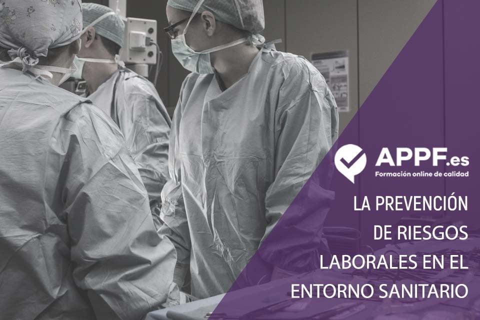 La prevención de riesgos laborales en el entorno sanitario
