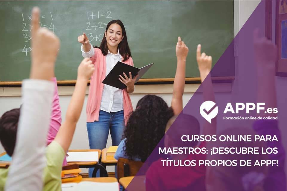 Cursos online para maestros : los titulos propios de APPF