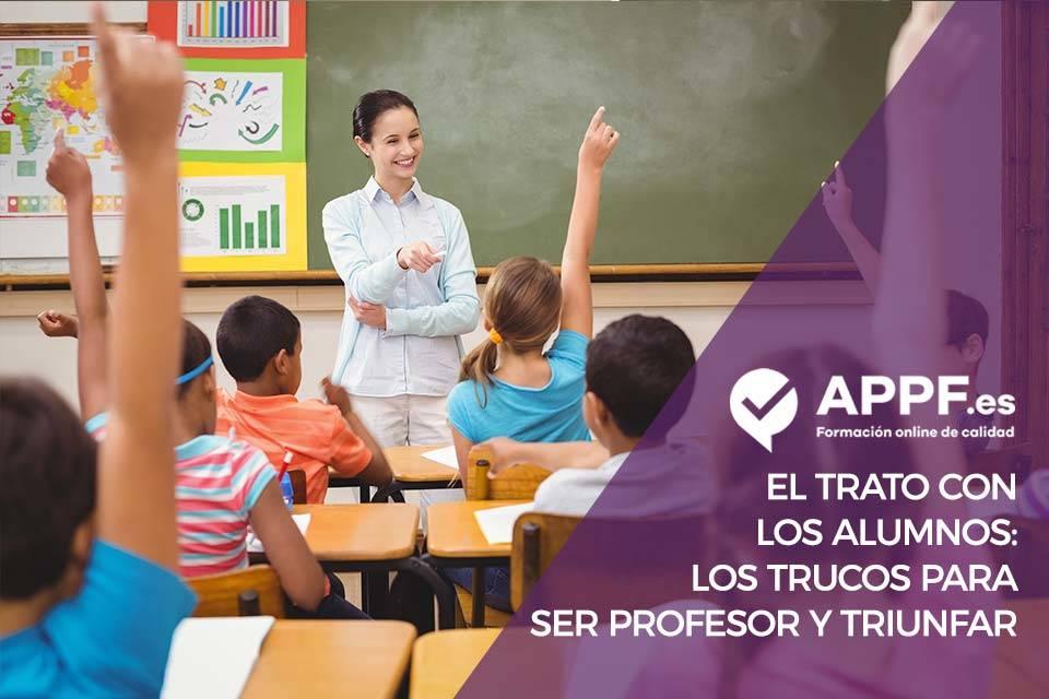 Ser profesor y tratar con los alumnos