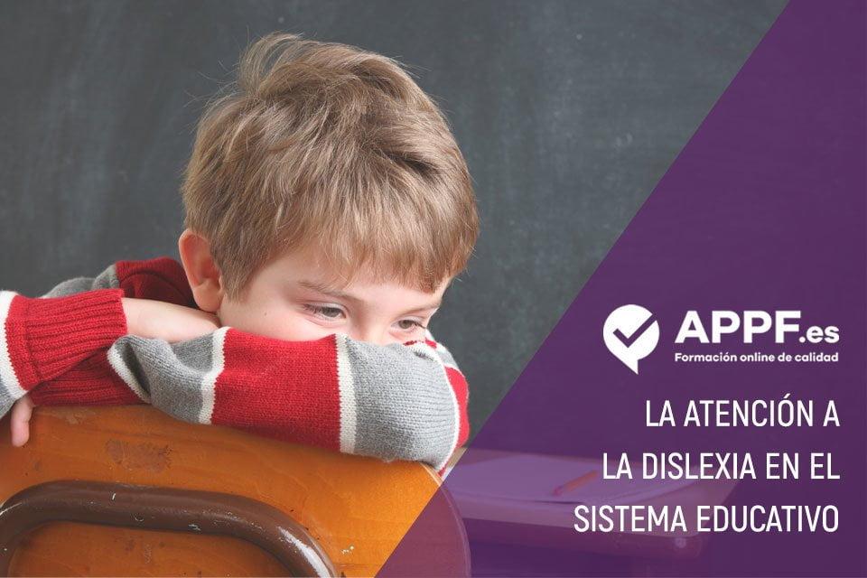 La atención al alumno con dislexia en el sistema educativo
