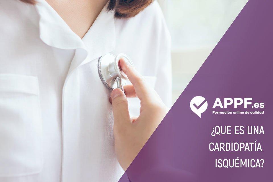 ¿Qué es una cardiopatía isquémica?