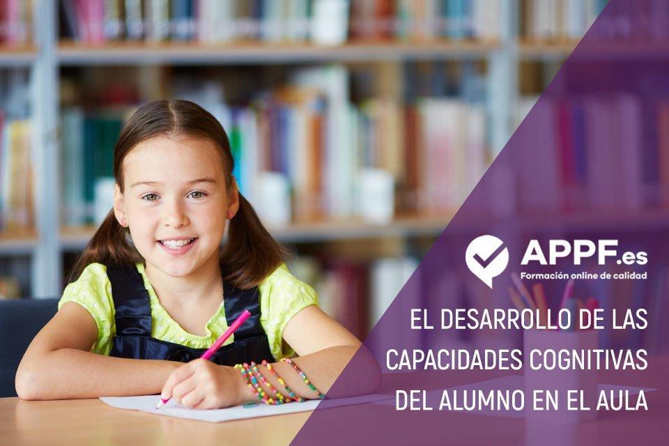 El desarrollo de las capacidades cognitivas del alumno en el aula | APPF