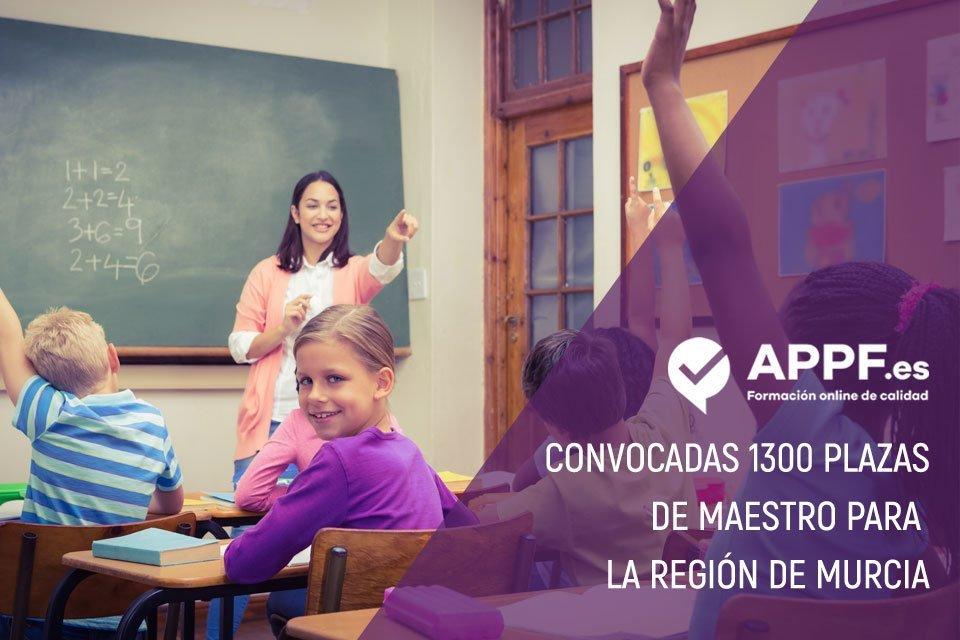Convocadas 1300 plazas de maestro en la Región de Murcia | Oposiciones educación