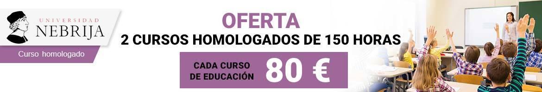 Oferta de 2 cursos de educación de 150 horas cada curso a 80 €