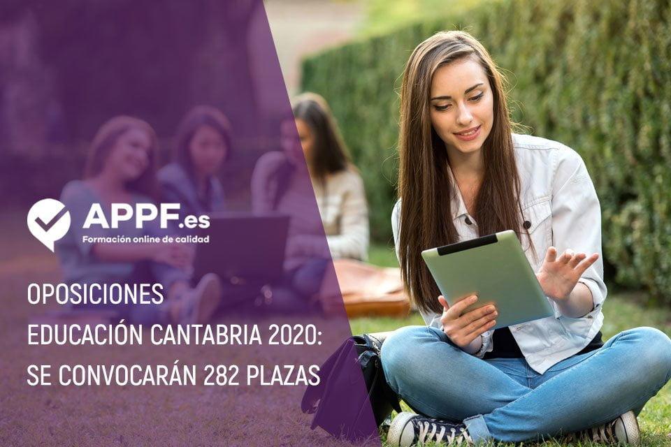 Oposiciones Educación Cantabria: se convocarán 282 plazas para el año 2020