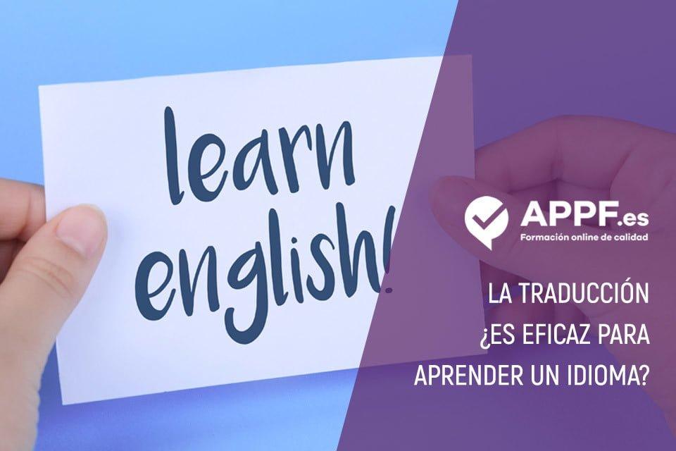 La traducción ¿es eficaz para traducir un idioma?