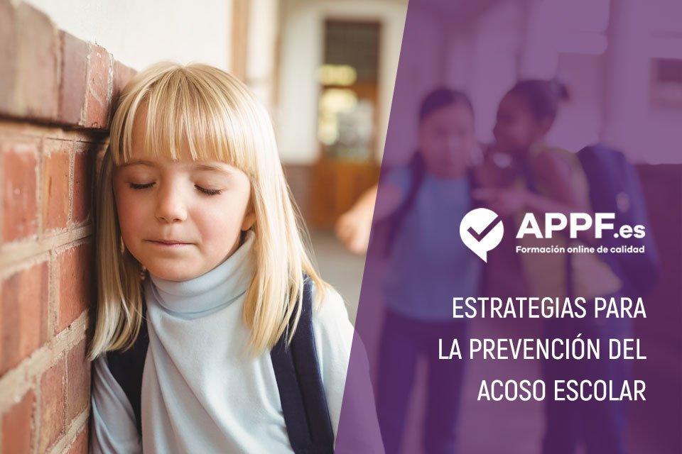 Estrategias para la prevención del acoso escolar | Blog educación APPF